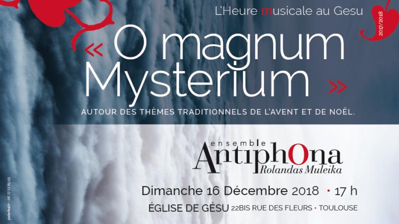 16 décembre 2018 : O Magnum Mysterium